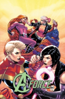 A-force Vol. 2: Rage Against The Dying Of The Light, Paperback / softback Book