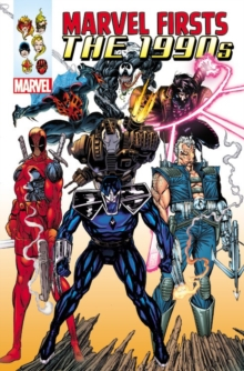 Marvel Firsts: The 1990s Omnibus, Hardback Book
