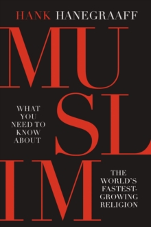 Muslim : What You Need to Know About the World's Fastest Growing Religion, Paperback / softback Book