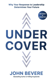 Under Cover : Why Your Response to Leadership Determines Your Future, Paperback / softback Book