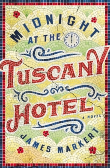 Midnight at the Tuscany Hotel, Paperback / softback Book