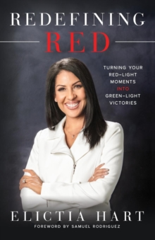 Redefining Red : Turning Your Red-Light Moments into Green-Light Victories, Paperback / softback Book