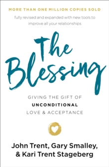 The Blessing : Giving the Gift of Unconditional Love and Acceptance, Paperback / softback Book
