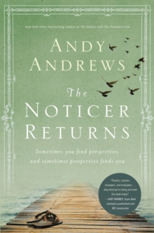The Noticer Returns : Sometimes You Find Perspective, and Sometimes Perspective Finds You, Hardback Book