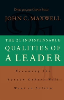 21 Indispensable Qualities of a Leader, Paperback Book