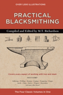 Practical Blacksmithing : The Four Classic Volumes in One, Hardback Book