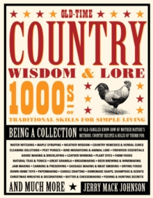 Old-Time Country Wisdom and Lore : 1000s of Traditional Skills for Simple Living, Paperback / softback Book