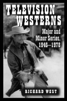 Television Westerns : Major and Minor Series, 1946-78, Paperback / softback Book