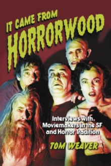 It Came from Horrorwood : Interviews with Moviemakers in the SF and Horror Tradition, Paperback / softback Book