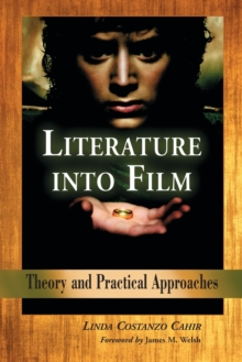 Literature into Film : Theory and Practical Approaches, Paperback / softback Book