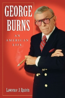 George Burns : An American Life, Paperback Book