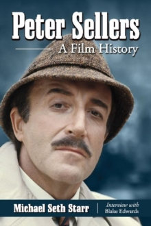 Peter Sellers : A Film History, Paperback / softback Book