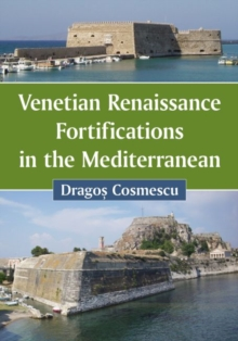 Venetian Renaissance Fortifications in the Mediterranean, Paperback Book