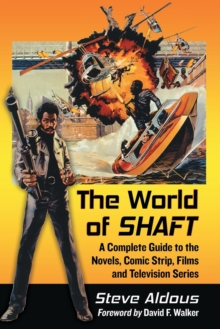 The World of Shaft : A Complete Guide to the Novels, Comic Strip, Films and Television Series, Paperback Book