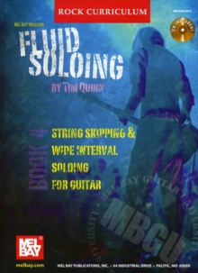 Fluid Soloing : String Skipping and Wide Interval Soloing for Guitar Bk. 4, Paperback / softback Book