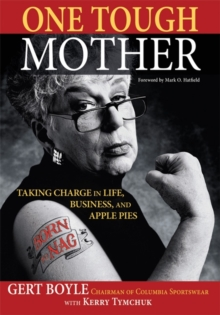 One Tough Mother : Taking Charge in Life, Business, and Apple Pies, Paperback / softback Book