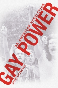 Gay Power : An American Revolution, Paperback Book