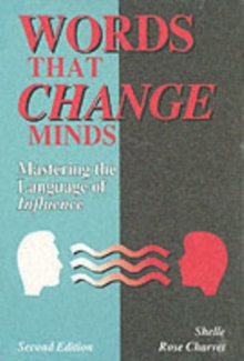 Words That Change Minds : Mastering the Language of Influence, Paperback Book