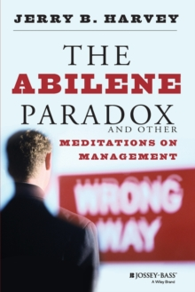 The Abilene Paradox and Other Meditations on Management, Paperback Book