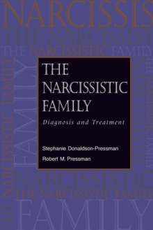 The Narcissistic Family : Diagnosis and Treatment, Paperback Book