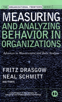 Measuring and Analyzing Behavior in Organizations : Advances in Measurement and Data Analysis, Hardback Book