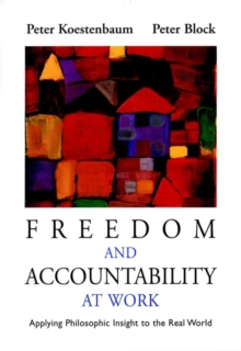Freedom and Accountability at Work : Applying Philosophic Insight to the Real World, Paperback Book