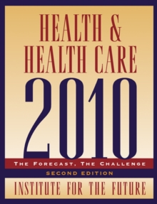Health and Health Care 2010 : The Forecast, The Challenge, Paperback / softback Book