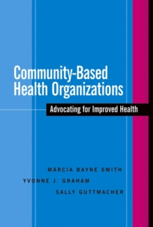 Community-Based Health Organizations : Advocating for Improved Health, Paperback / softback Book