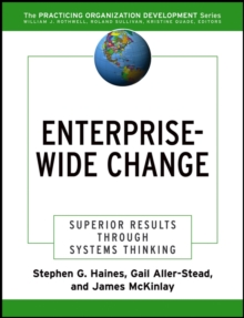 Enterprise-Wide Change : Superior Results Through Systems Thinking, Paperback / softback Book