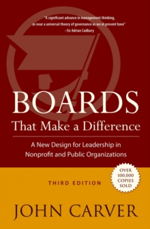 Boards That Make a Difference : A New Design for Leadership in Nonprofit and Public Organizations, Third Edition, Hardback Book