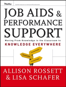 Job Aids and Performance Support : Moving From Knowledge in the Classroom to Knowledge Everywhere, Hardback Book
