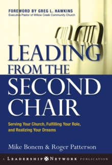 Leading from the Second Chair : Serving Your Church, Fulfilling Your Role, and Realizing Your Dreams, Hardback Book