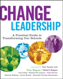 Change Leadership : A Practical Guide to Transforming Our Schools, Paperback / softback Book