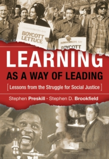Learning as a Way of Leading : Lessons from the Struggle for Social Justice, Hardback Book