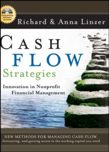 Cash Flow Strategies : Innovation in Nonprofit Financial Management, Hardback Book