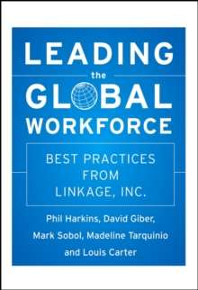 Leading the Global Workforce : Best Practices from Linkage, Inc., Hardback Book