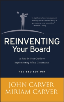 Reinventing Your Board : A Step-By-Step Guide to Implementing Policy Governance, Revised Ed., Hardback Book