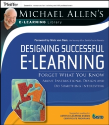 Designing Successful E-learning : Forget What You Know About Instructional Design and Do Something Interesting, Paperback Book