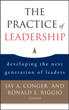 The Practice of Leadership : Developing the Next Generation of Leaders, Hardback Book