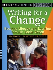 Writing for a Change : Boosting Literacy and Learning Through Social Action, Paperback / softback Book