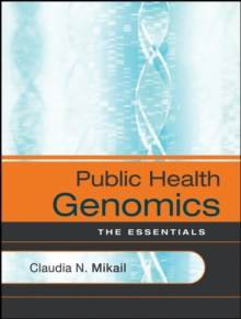 Public Health Genomics : The Essentials, Paperback / softback Book