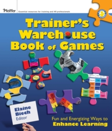 The Trainer's Warehouse Book of Games : Fun and Energizing Ways to Enhance Learning, Paperback / softback Book