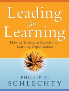 Leading for Learning : How to Transform Schools into Learning Organizations, Paperback Book