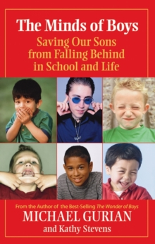 The Minds of Boys : Saving Our Sons From Falling Behind in School and Life, Paperback / softback Book