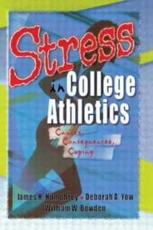 Stress in College Athletics : Causes, Consequences, Coping, Paperback / softback Book