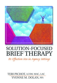 Solution-focused Brief Therapy : Its Effective Use in Agency Settings, Paperback Book