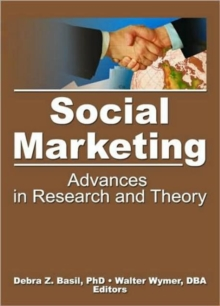 Social Marketing : Advances in Research and Theory, Hardback Book