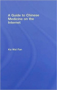 A Guide to Chinese Medicine on the Internet, Hardback Book