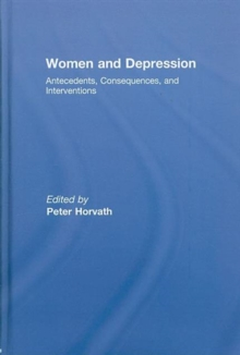 Women and Depression : Antecedents, Consequences, and Interventions, Hardback Book