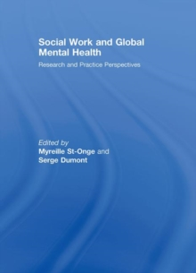 Social Work and Global Mental Health : Research and Practice Perspectives, Hardback Book
